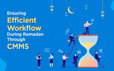 Ensuring Efficient Workflow During Ramadan Through CMMS