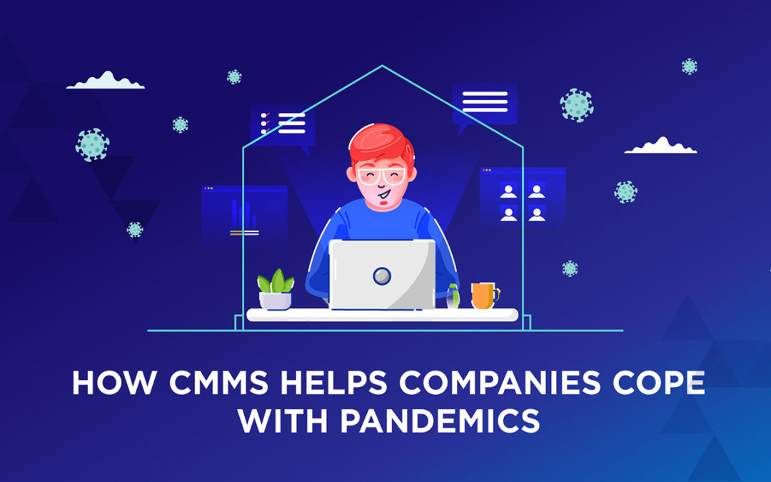 How CMMS Helps Companies Cope With Pandemics